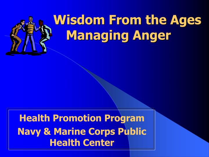 Wisdom from the ages managing anger