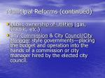 municipal reforms continued