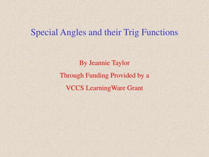 Special Angles and their Trig Functions