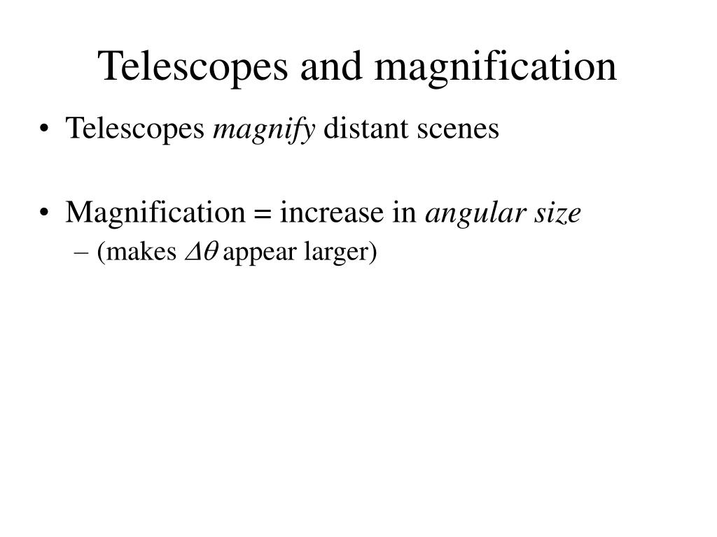 Telescopes and magnification