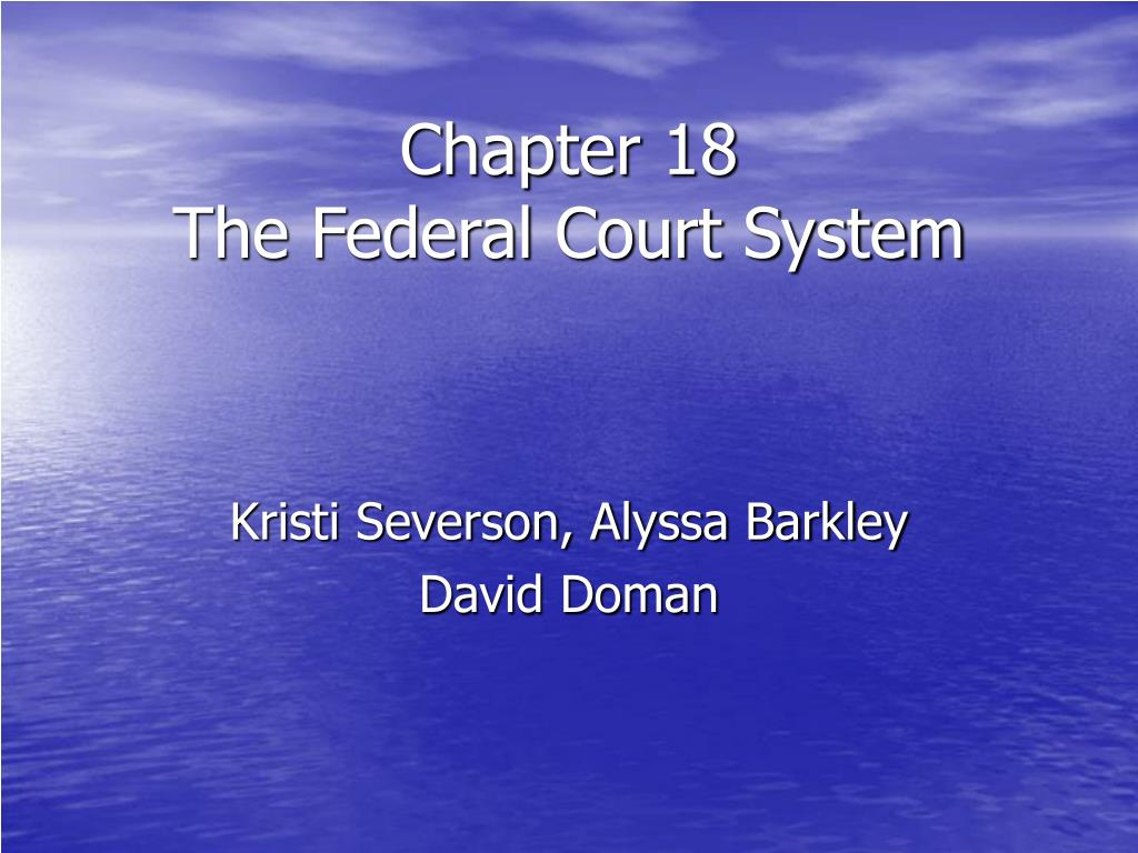 chapter 18 the federal court system l.