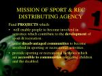 mission of sport rec distributing agency