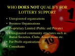 who does not qualify for lottery support