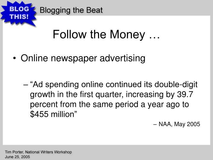 Follow the Money …