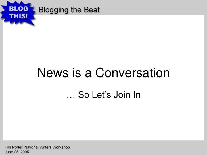 News is a Conversation