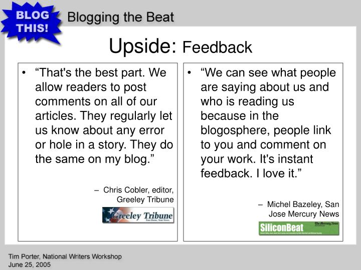 """""""That's the best part. We allow readers to post comments on all of our articles. They regularly let us know about any error or hole in a story. They do the same on my blog."""""""
