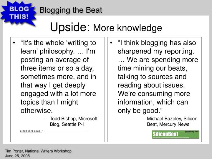 """""""It's the whole 'writing to learn' philosophy. … I'm posting an average of three items or so a day, sometimes more, and in that way I get deeply engaged with a lot more topics than I might otherwise."""