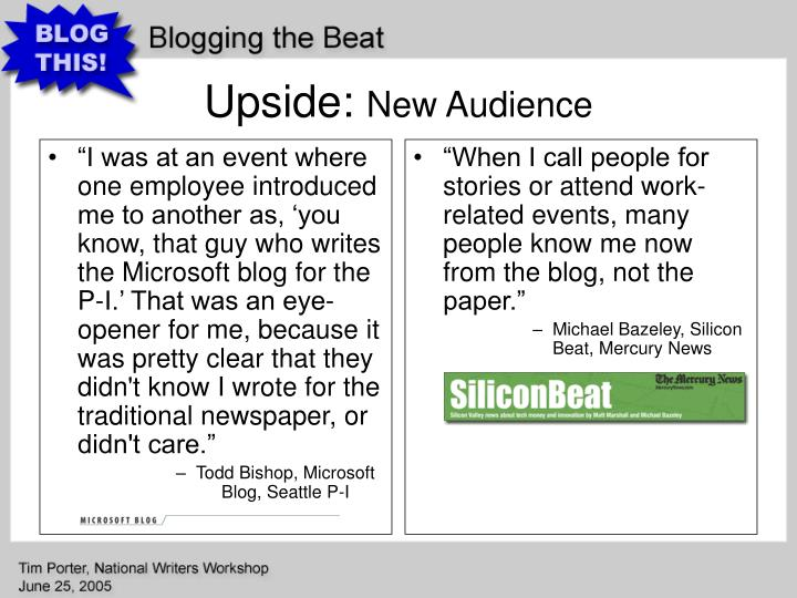 """""""I was at an event where one employee introduced me to another as, 'you know, that guy who writes the Microsoft blog for the P-I.' That was an eye-opener for me, because it was pretty clear that they didn't know I wrote for the traditional newspaper, or didn't care."""""""