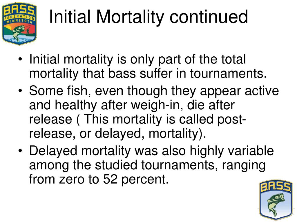 Initial Mortality continued