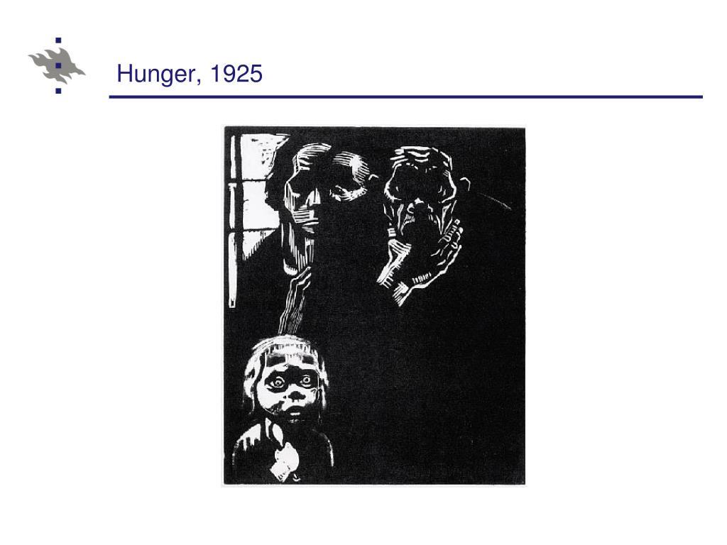 Hunger, 1925
