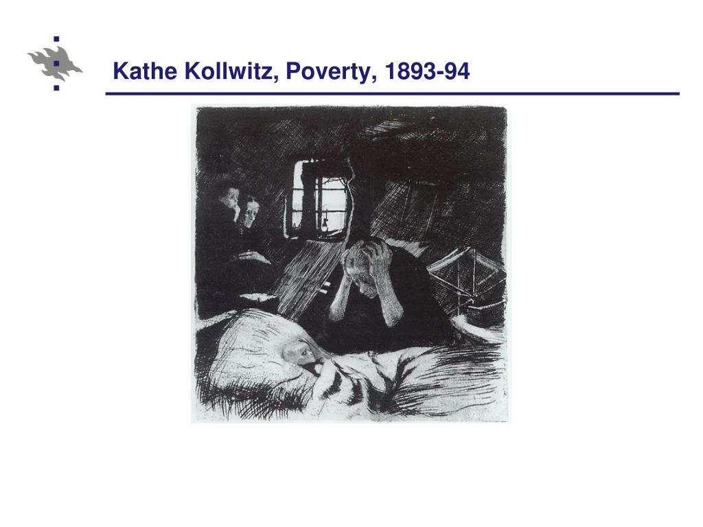 Kathe Kollwitz, Poverty, 1893-94