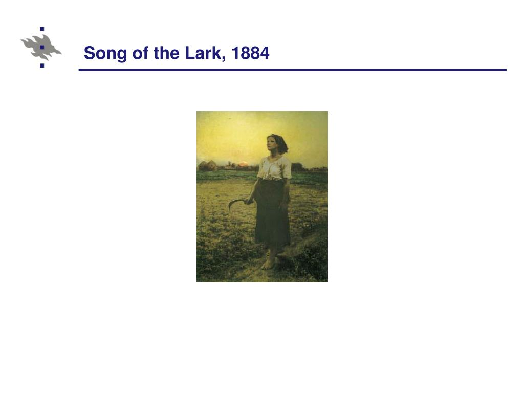 Song of the Lark, 1884
