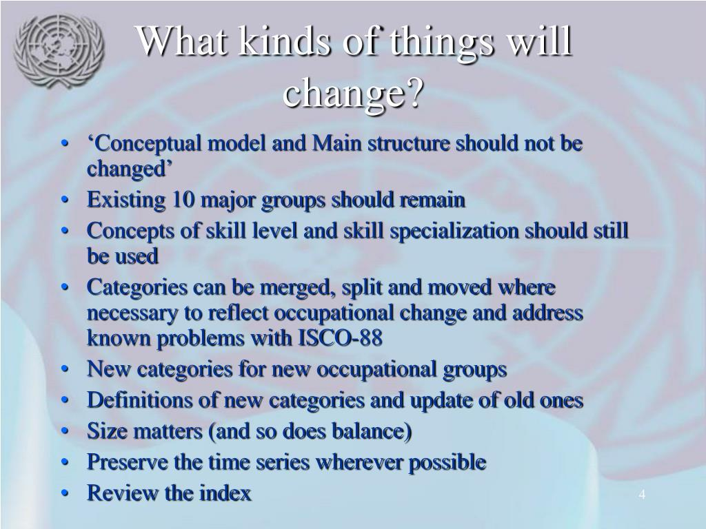 What kinds of things will change?