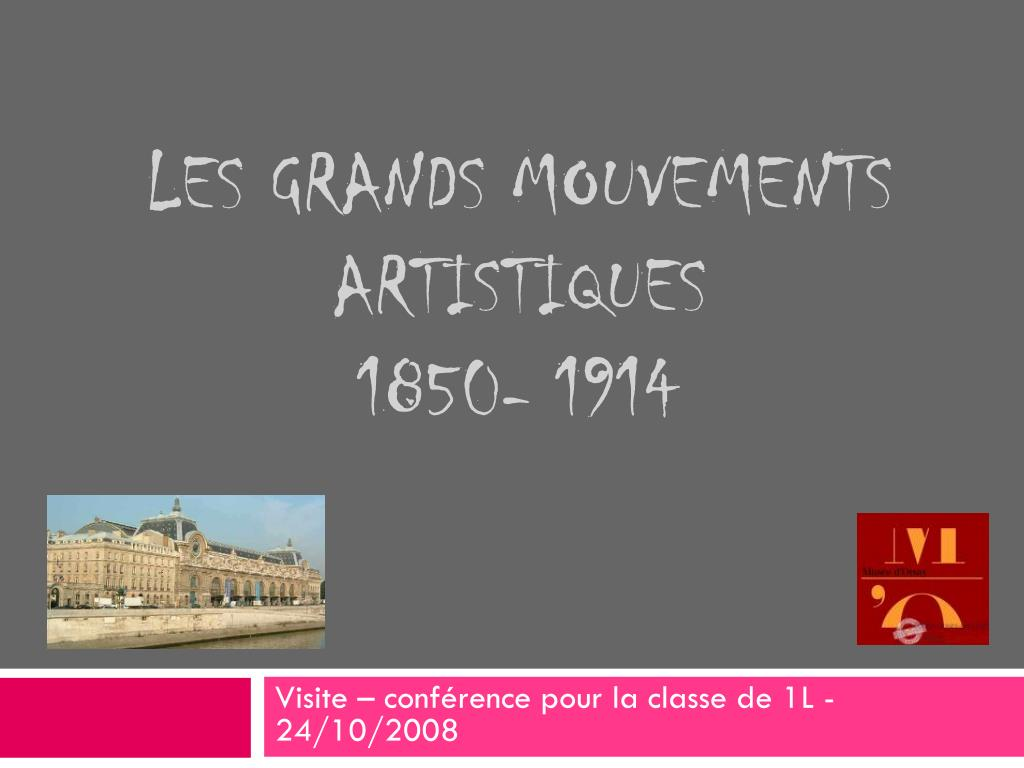 les grands mouvements artistiques 1850 1914 l.