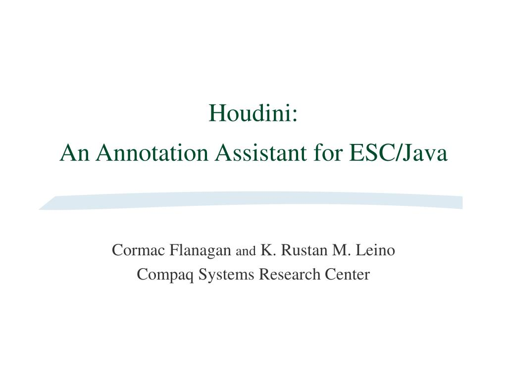 houdini an annotation assistant for esc java l.