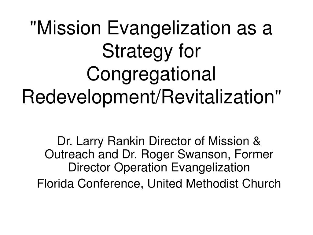 mission evangelization as a strategy for congregational redevelopment revitalization l.