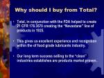 why should i buy from total