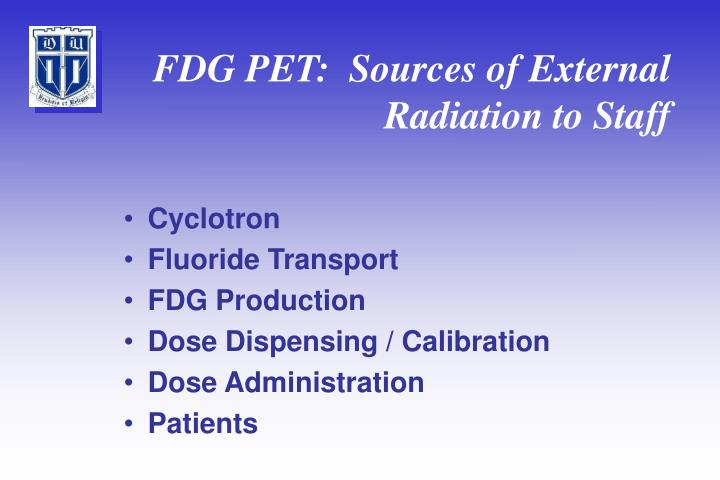 FDG PET:  Sources of External Radiation to Staff