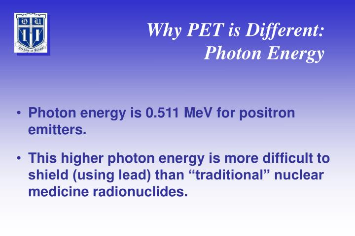 Why PET is Different: Photon Energy