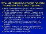 1973 los angeles an armenian american assassinates two turkish diplomats 4 7