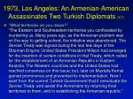 1973 los angeles an armenian american assassinates two turkish diplomats 6 7