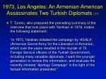 1973 los angeles an armenian american assassinates two turkish diplomats 7 7