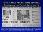 1975 vienna austria three terrorists assassinate the turkish ambassador