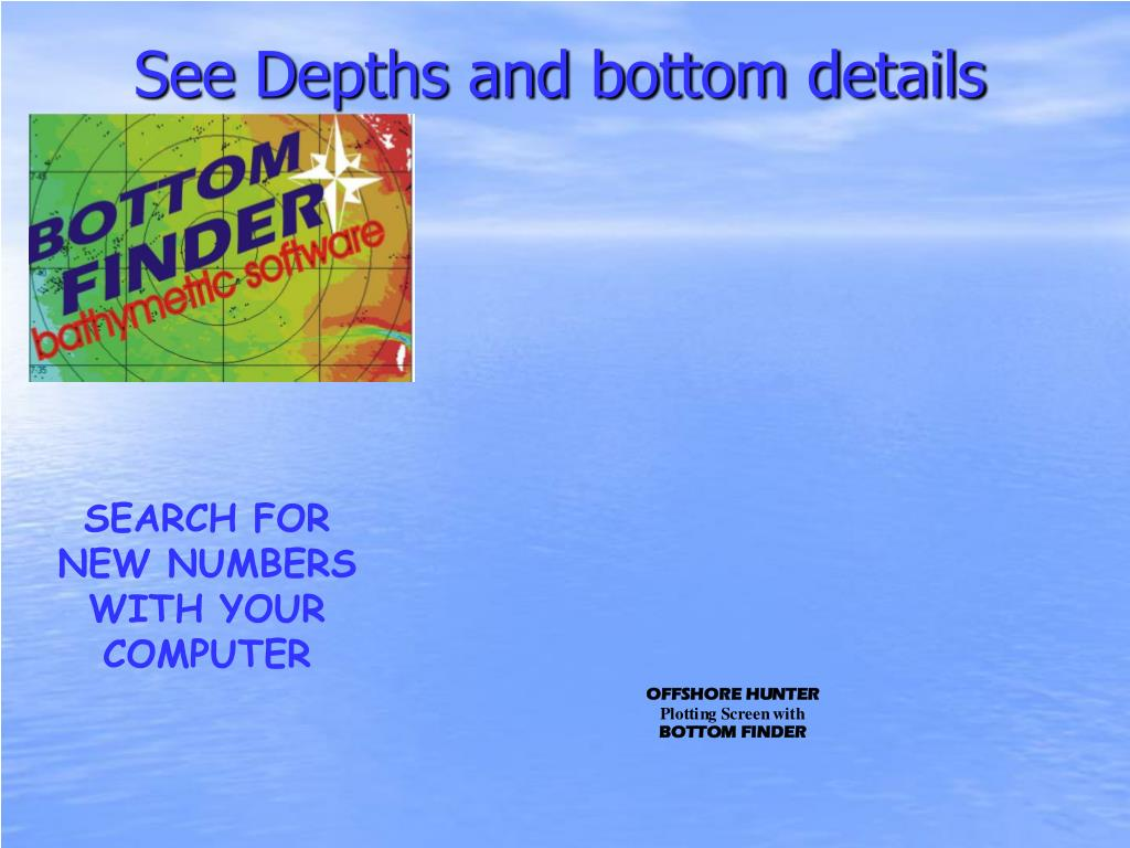See Depths and bottom details
