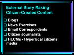 external story making citizen created content