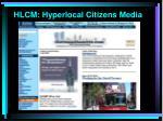 hlcm hyperlocal citizens media