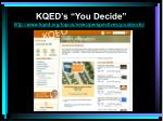 kqed s you decide http www kqed org topics news perspectives youdecide