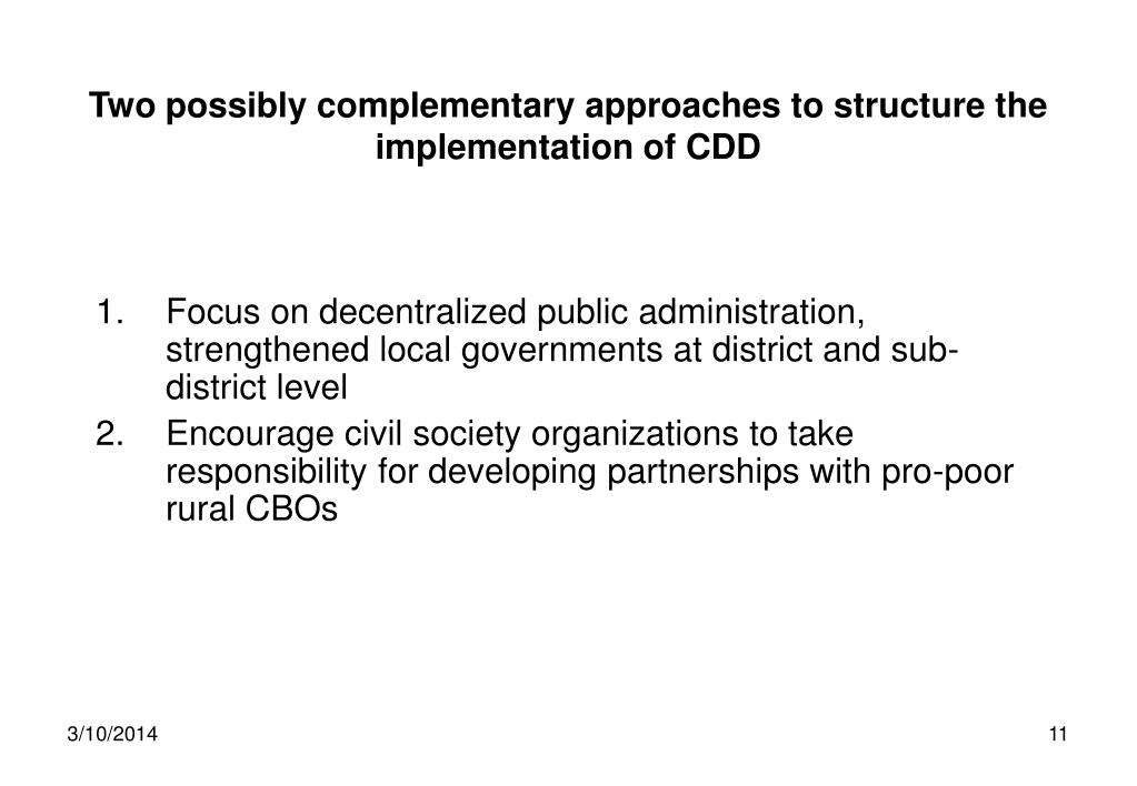 Two possibly complementary approaches to structure the implementation of CDD