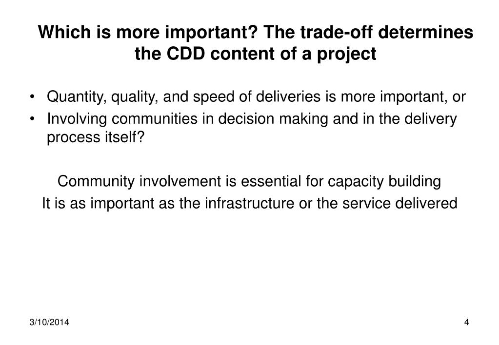 Which is more important? The trade-off determines the CDD content of a project