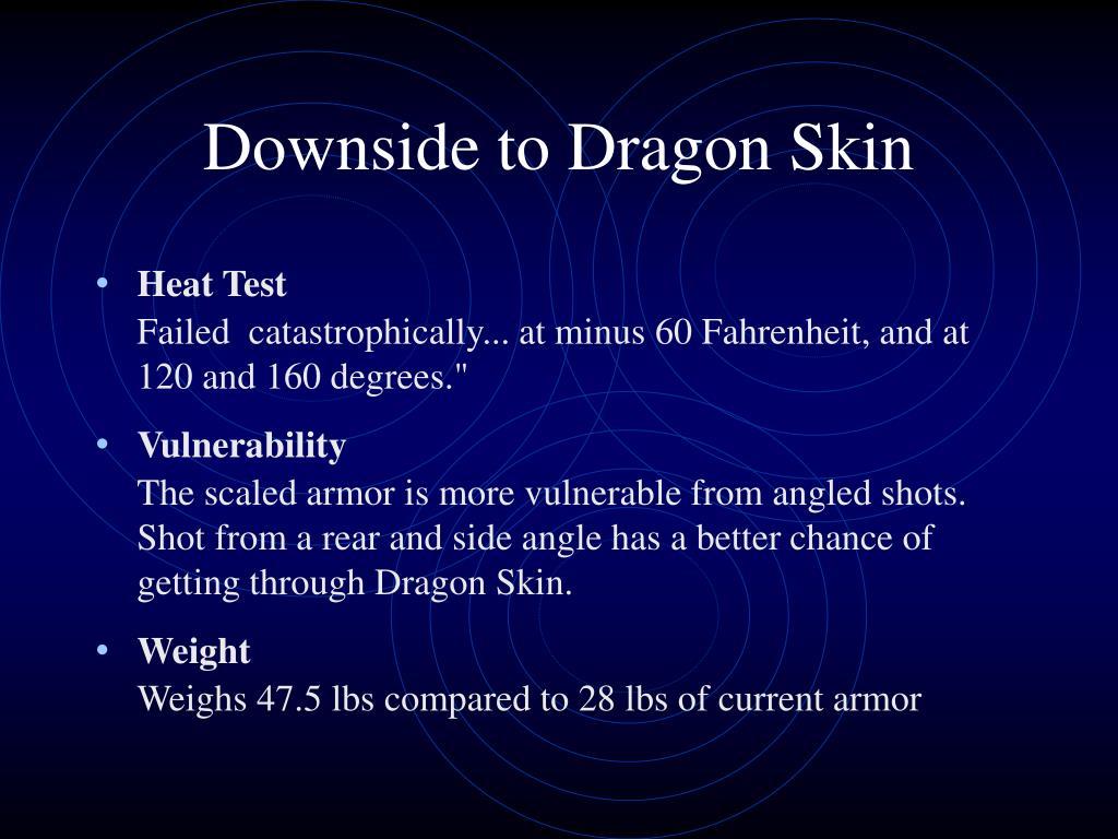 Downside to Dragon Skin