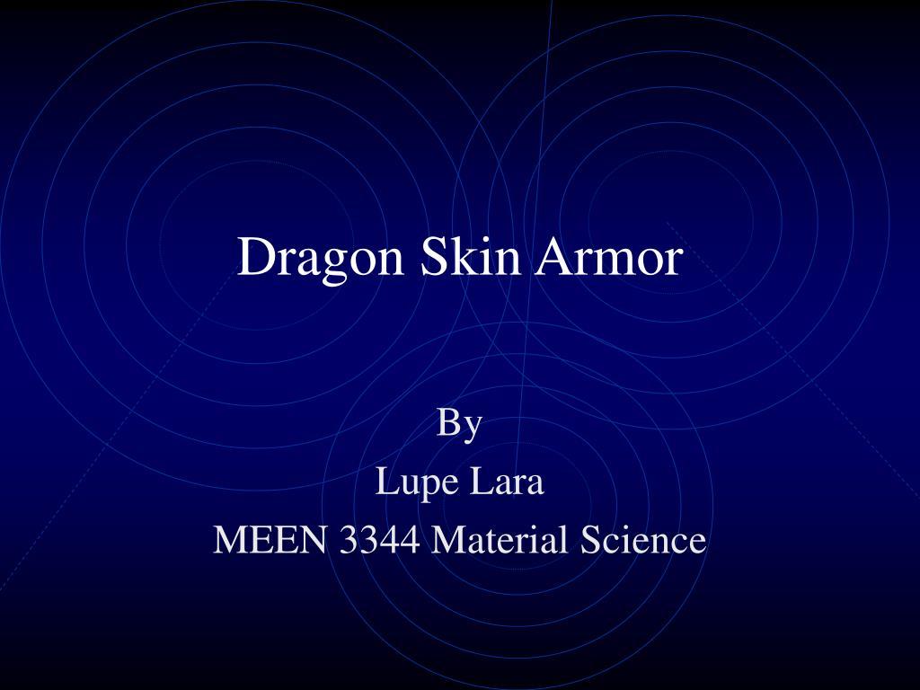 Dragon Skin Armor