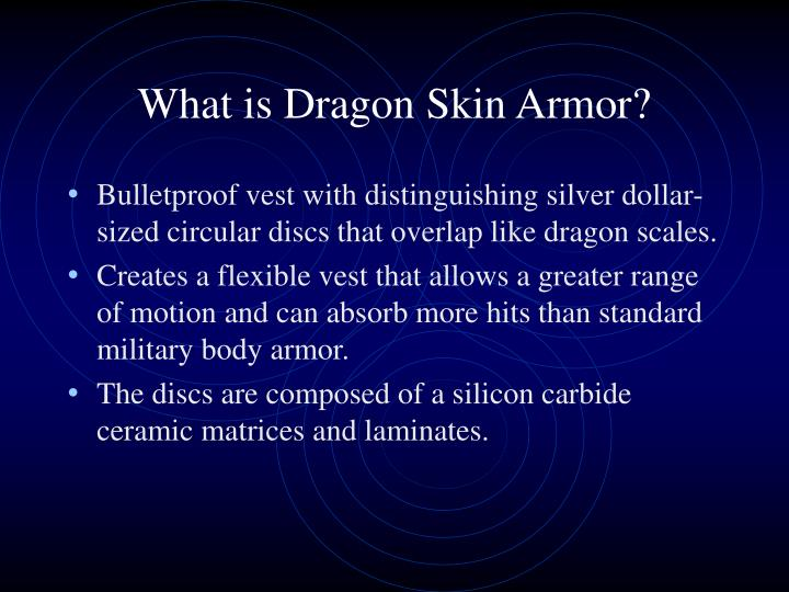 What is dragon skin armor