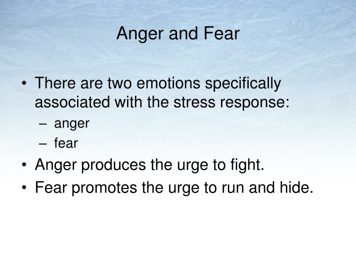 Anger and fear