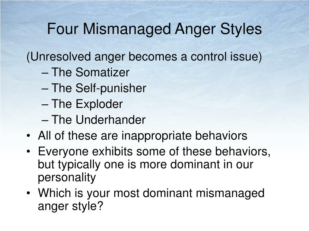 Four Mismanaged Anger Styles