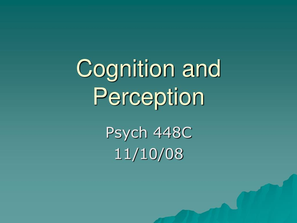 Cognition and Perception