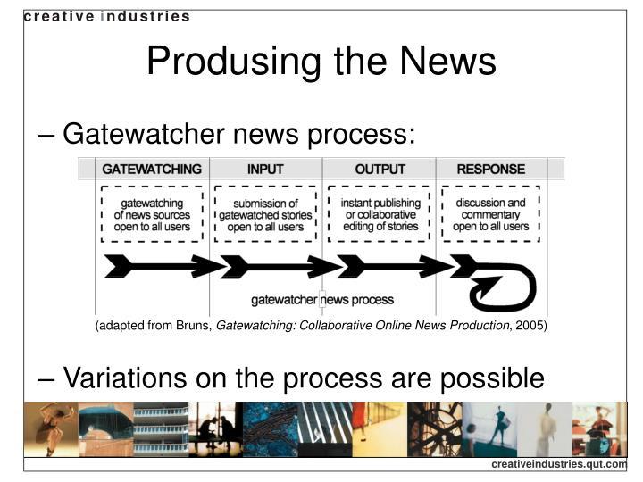 Produsing the News
