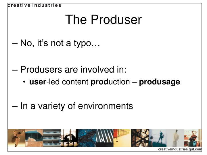 The produser