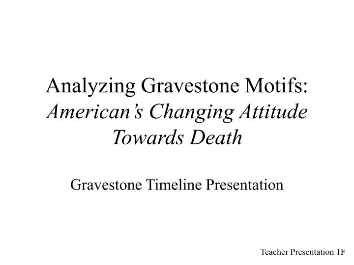 Analyzing gravestone motifs american s changing attitude towards death