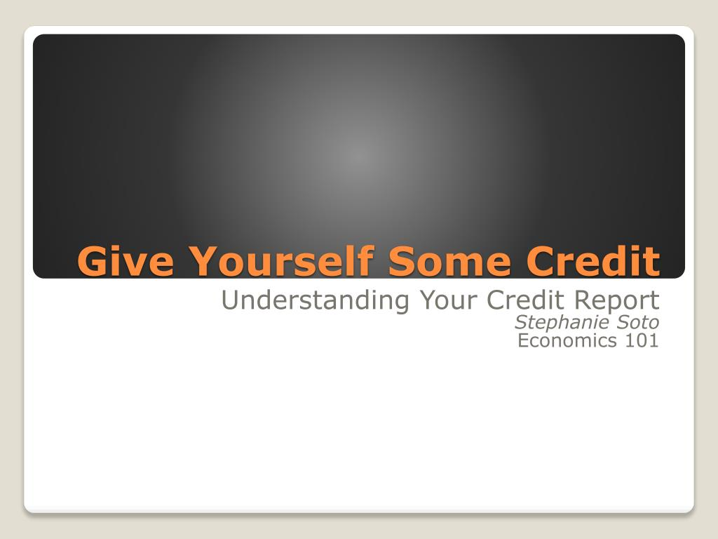 give yourself some credit l.