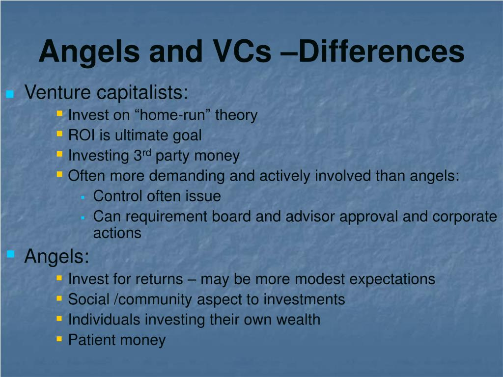 Angels and VCs –Differences