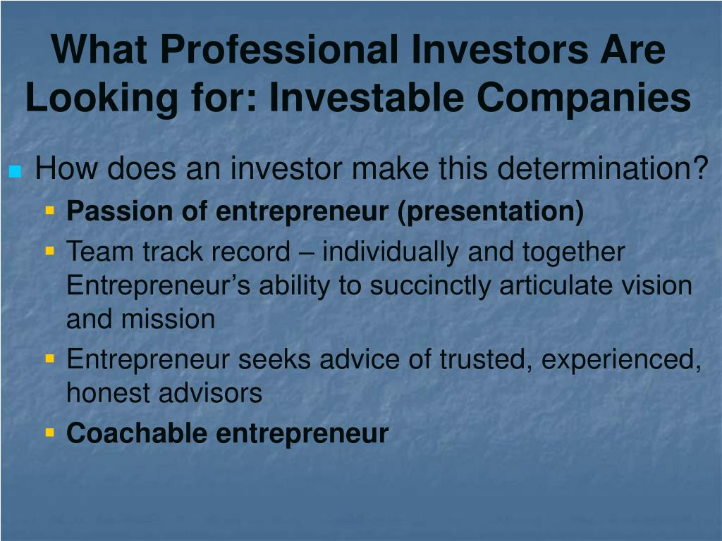 What Professional Investors Are Looking for: Investable Companies