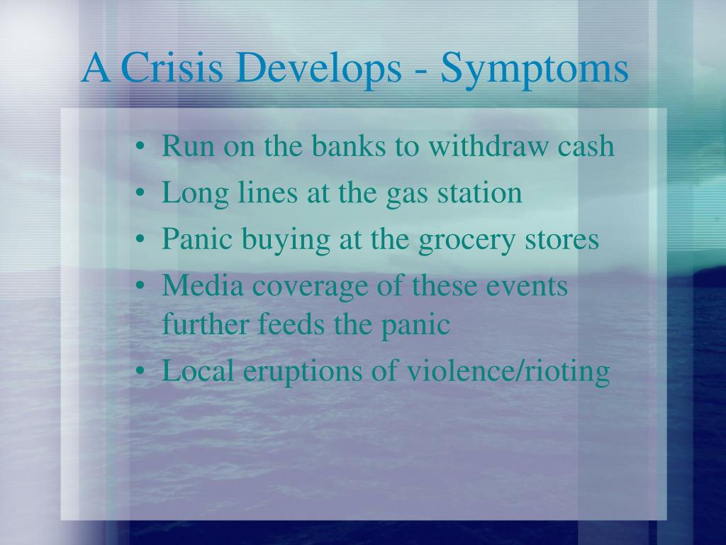 A Crisis Develops - Symptoms