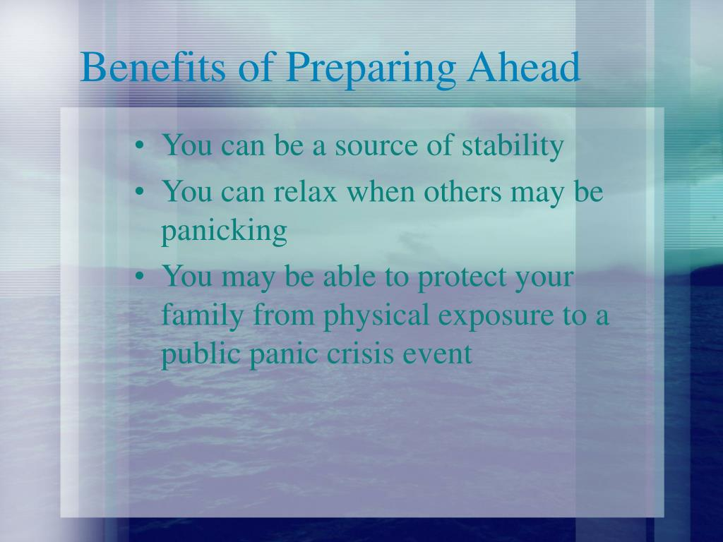 Benefits of Preparing Ahead