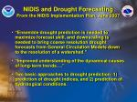 nidis and drought forecasting from the nidis implementation plan june 2007
