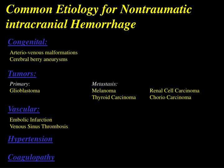Common Etiology for Nontraumatic intracranial Hemorrhage
