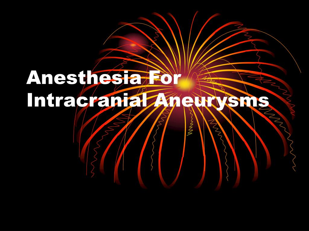 anesthesia for intracranial aneurysms l.